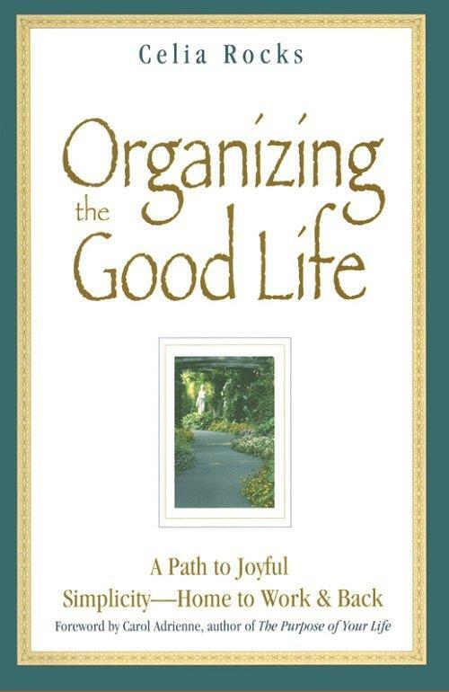 Organizing the Good Life